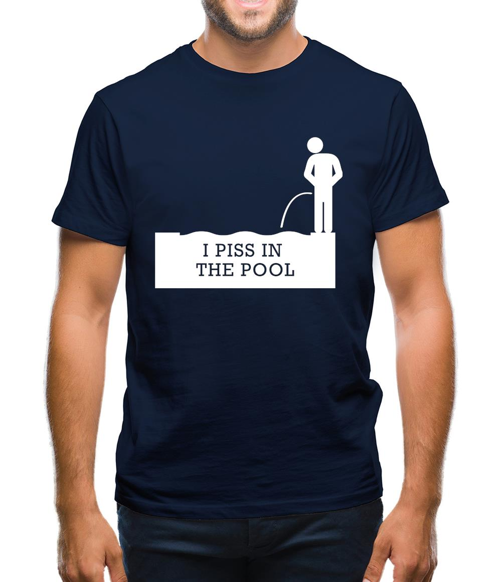 I Piss In The Pool Mens T-Shirt