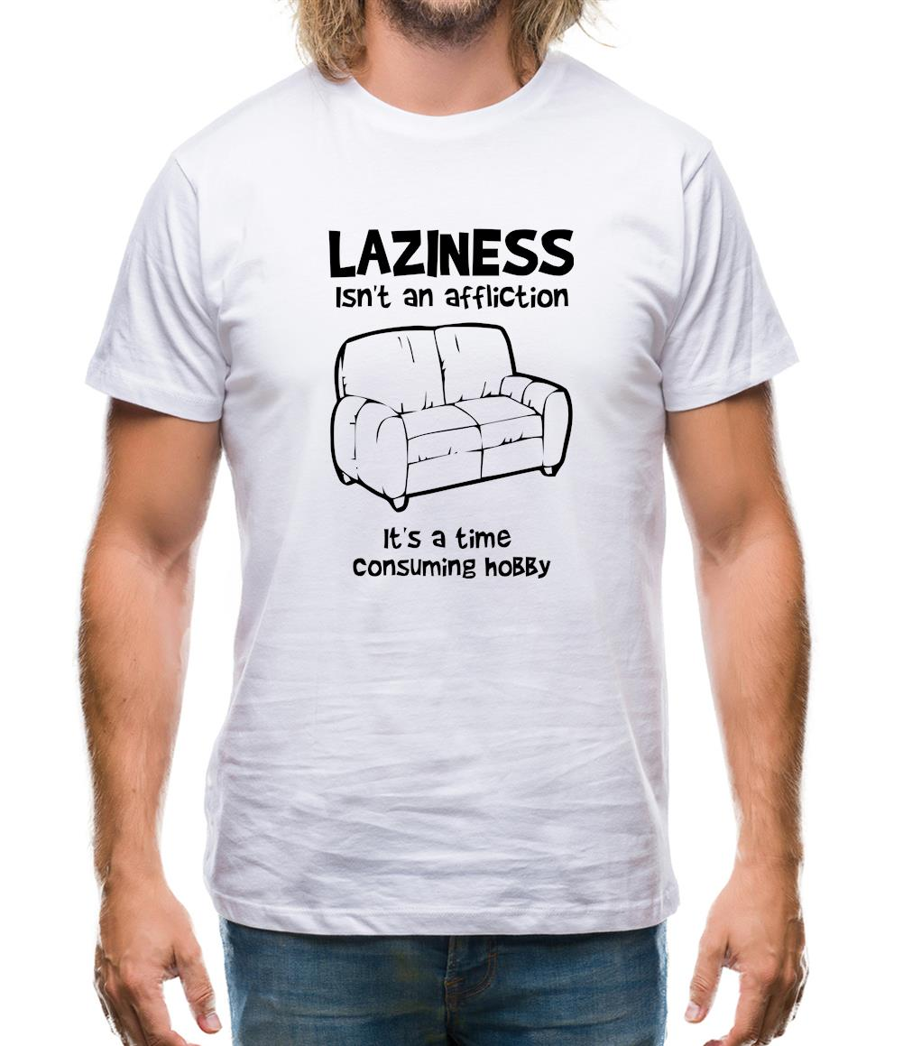 Laziness isn't an affliction, It's a time consuming hobby Mens T-Shirt