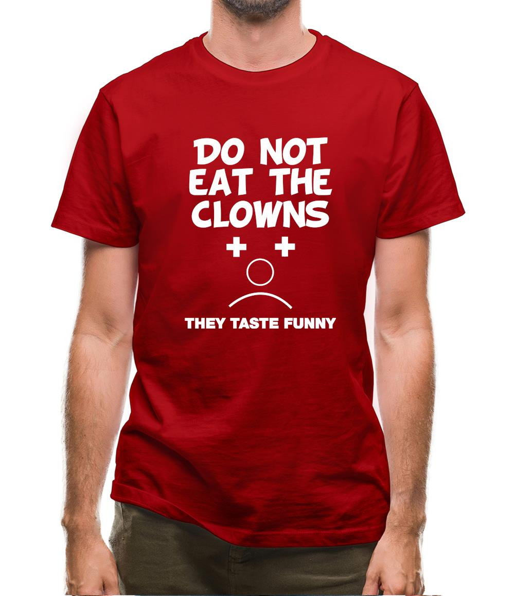 Do Not Eat The Clowns They Taste Funny Mens T-Shirt