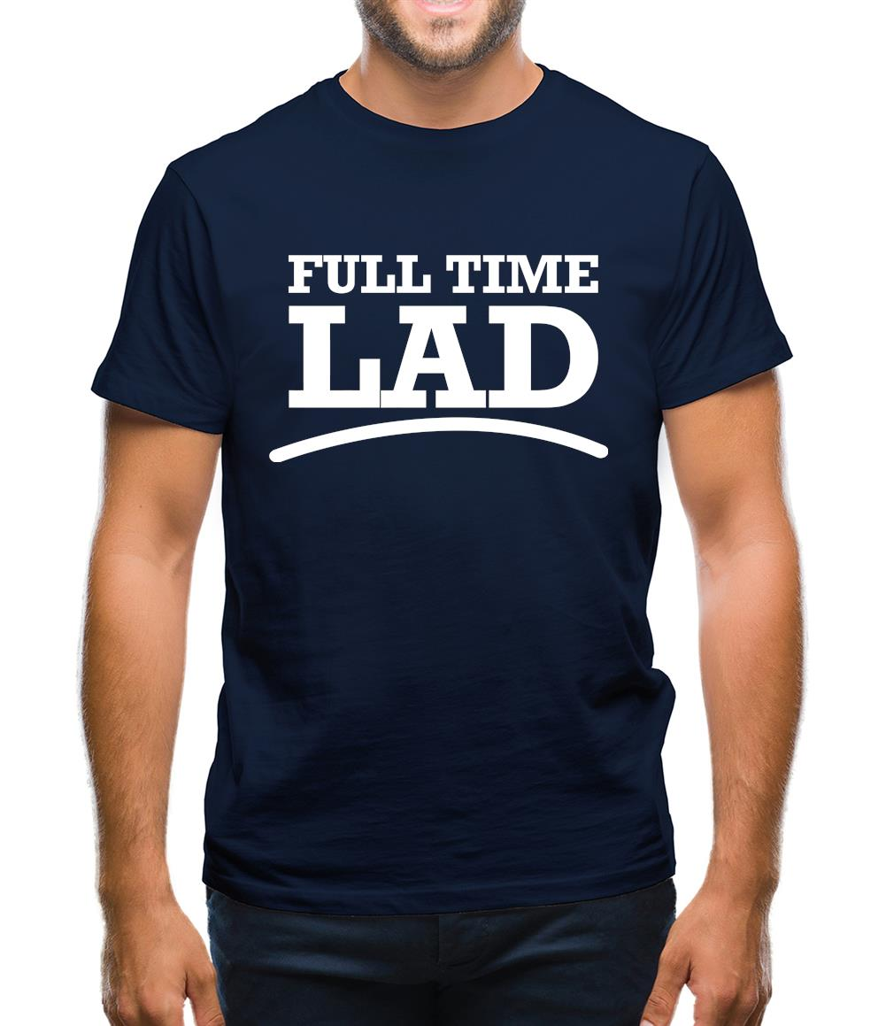 Full Time Lad Mens T-Shirt