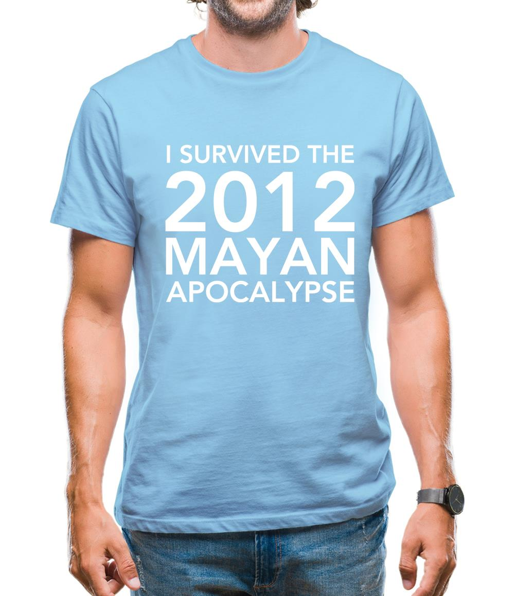 I Survived The 2012 Mayan Apocalypse Mens T-Shirt