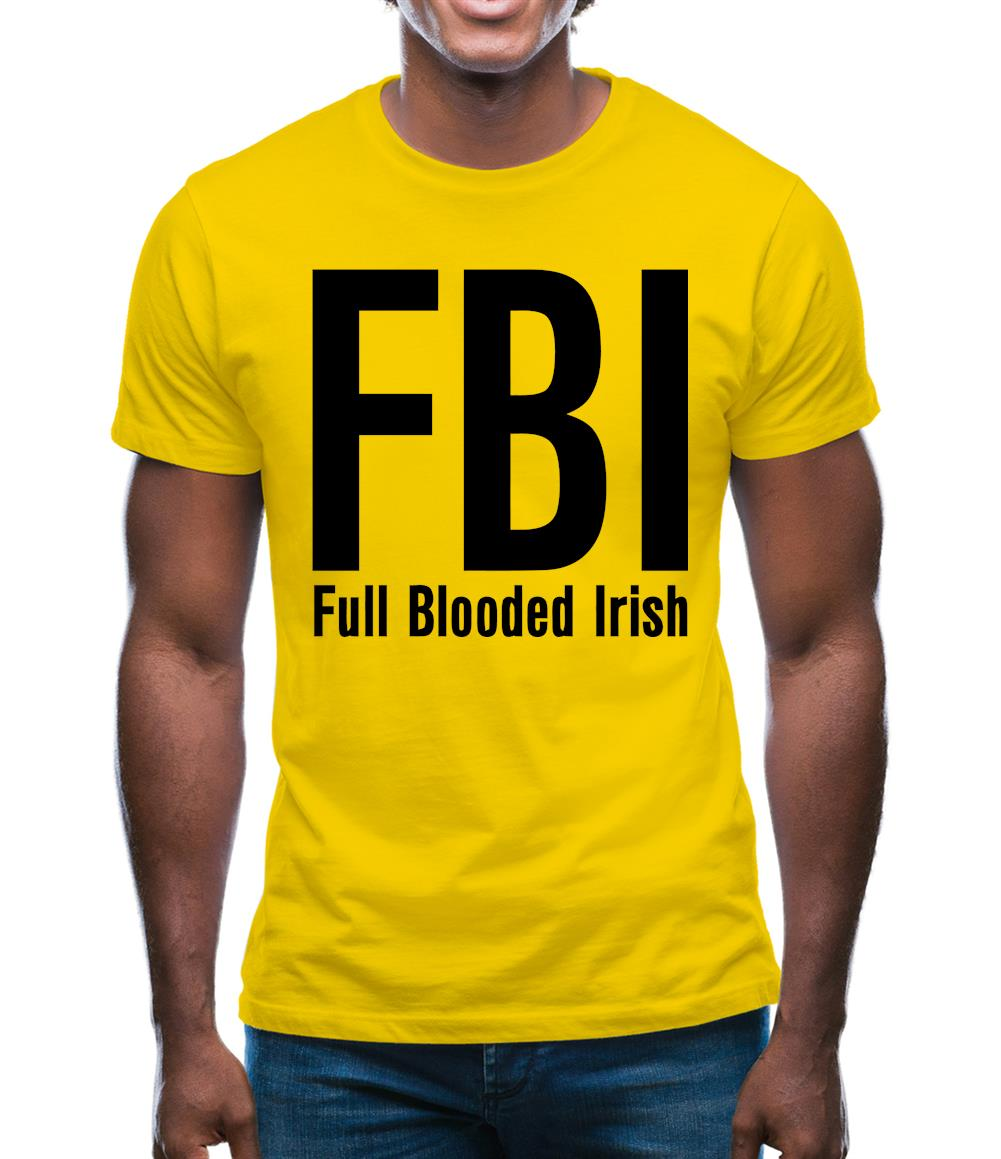 FBI Full Blooded Irish Mens T-Shirt