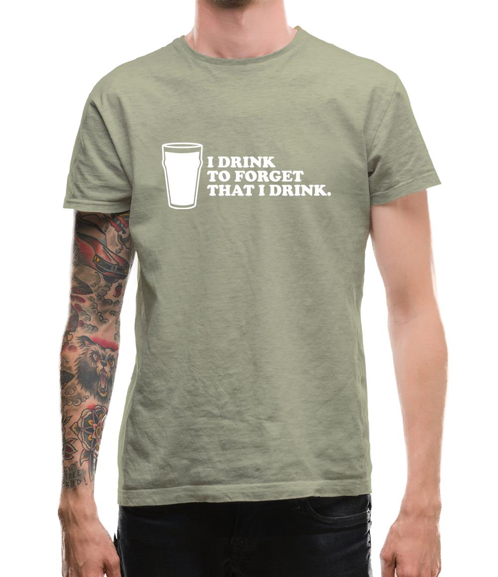 I Drink To Forget That I Drink Mens T-Shirt
