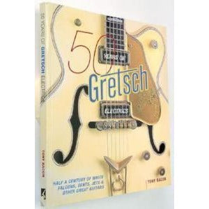 50 Years of Gretsch Electrics - GretschGear