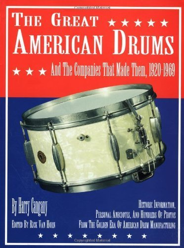 The Great American Drums and the Companies That Made Them, 1920-1969, Soft Cover,  - Gretsch Gear