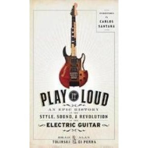 Play It Loud: An Epic History of the Style, Sound, and Revolution of the Electric Guitar - Gretschgear