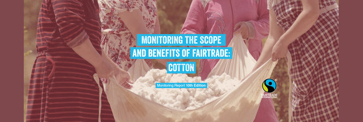 Monitoring the scope and benefits of fairtrade: COTTON
