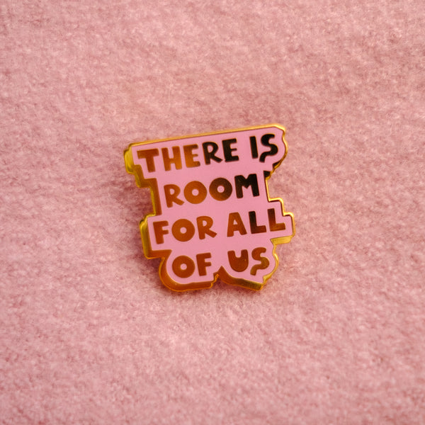 """There Is Room For Us All"" Pink Enamel Pin - MartinaMartian"