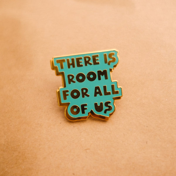 """There Is Room For Us All"" Green Enamel Pin"