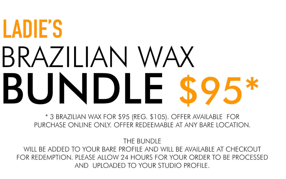 LADIE'S BRAZILIAN WAX SERIES