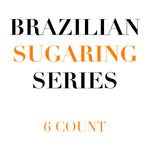 Brazilian Sugaring Series (6 pack)