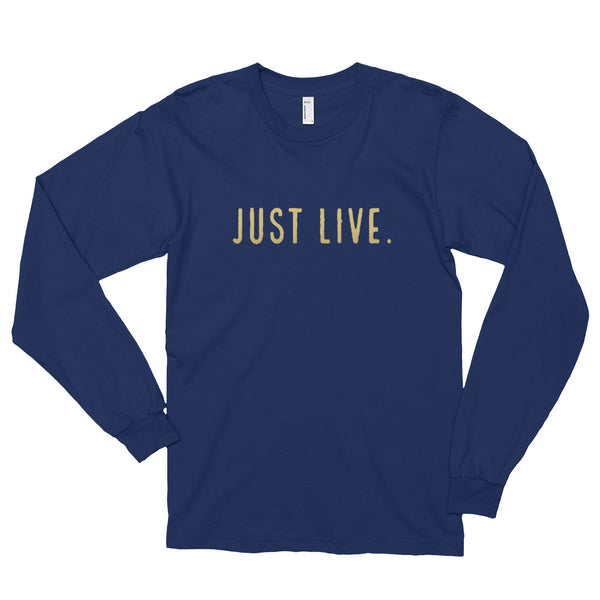 Just Live Long Sleeve T-Shirt