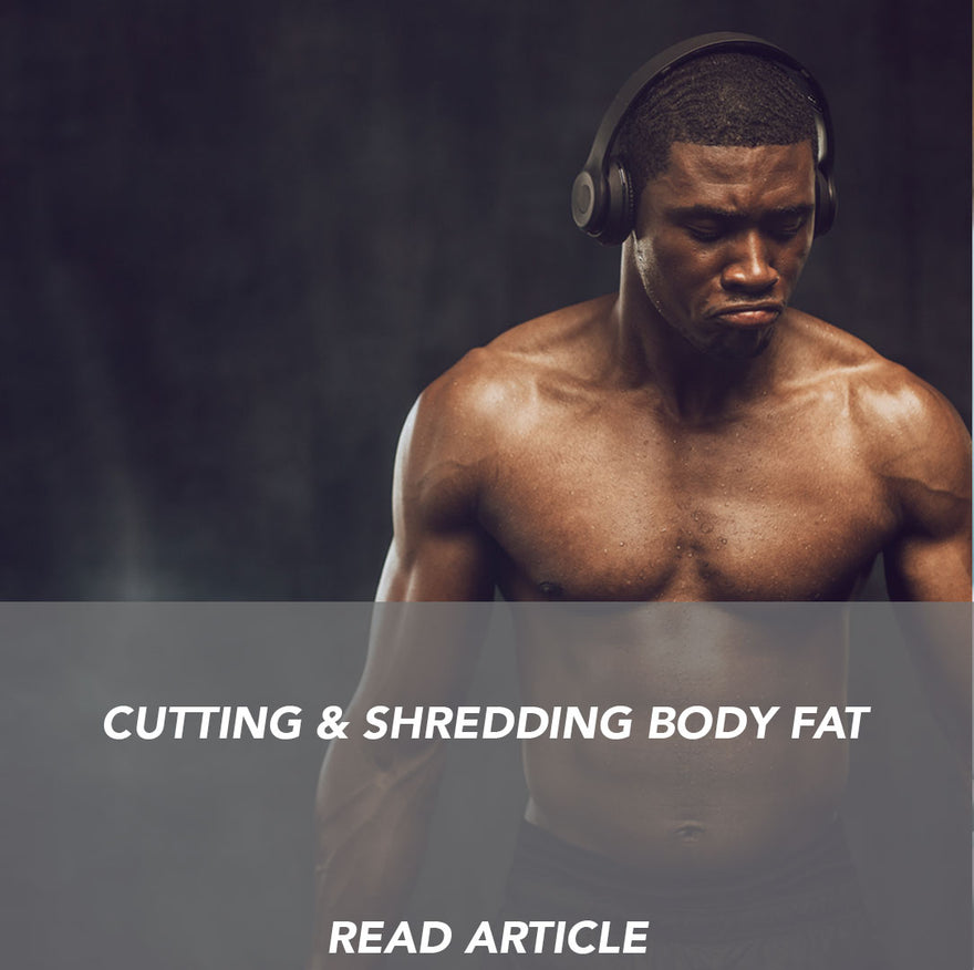 CUTTING AND SHREDDING BODY FAT