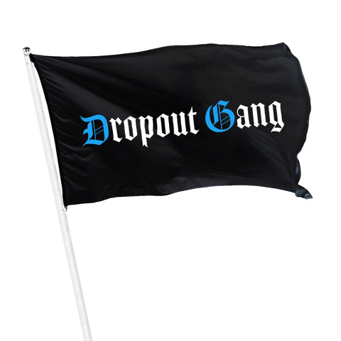 Dropout Gang Flag