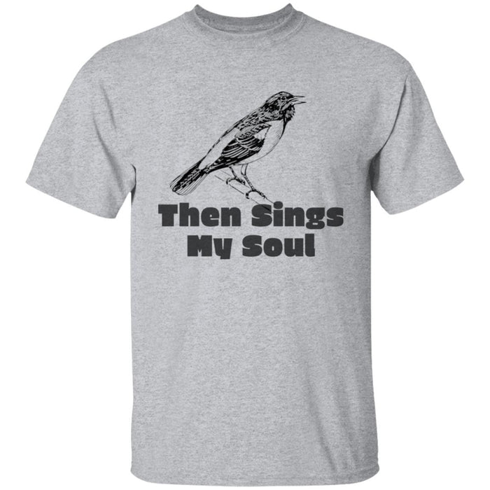 Then Sings My Soul - Unisex