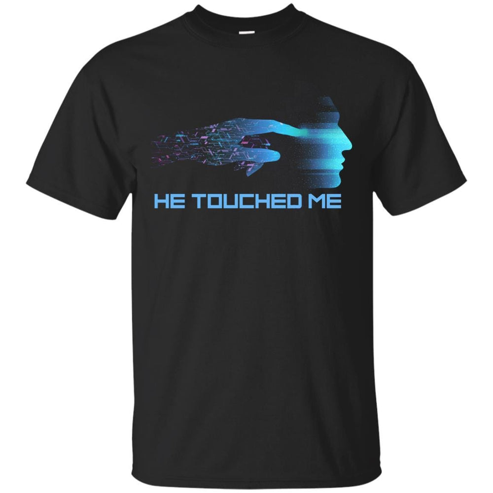 He Touched Me - Unisex