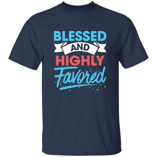 Blessed & Highly Favored - Unisex