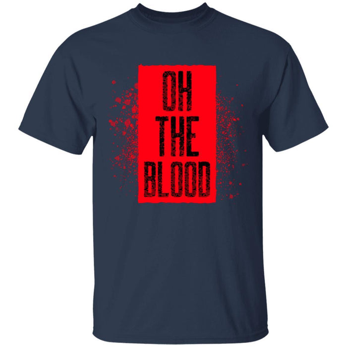 Oh The Blood - Unisex