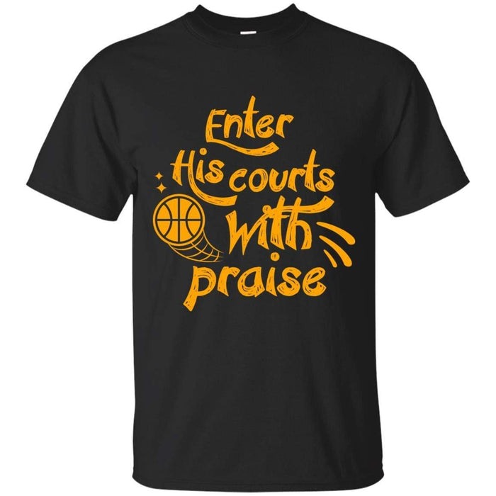 Enter His Courts - Unisex