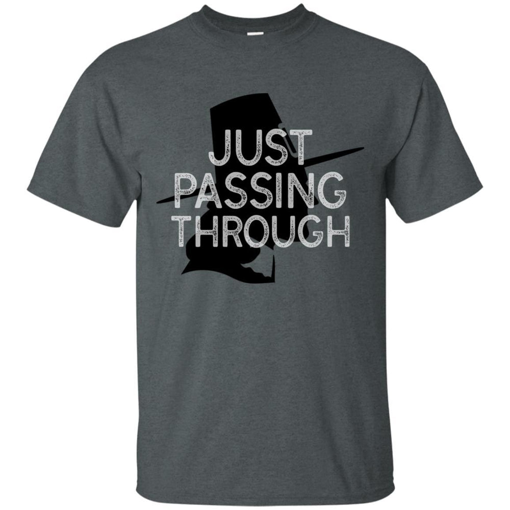 Just Passing Through - Unisex
