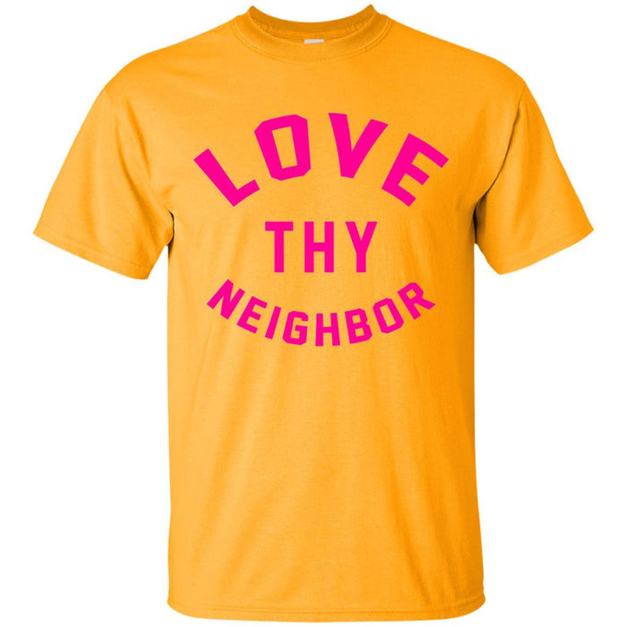 Love Thy Neighbor - Unisex