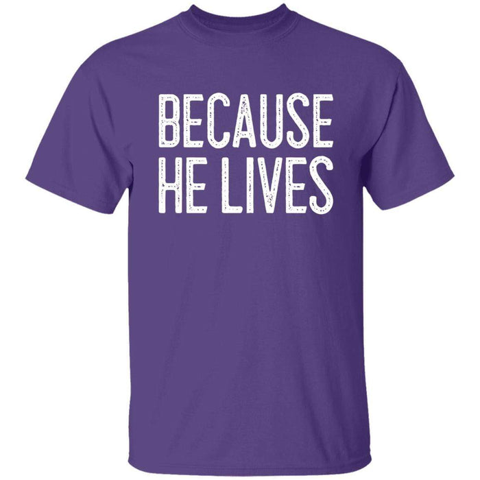 Because He Lives - Unisex