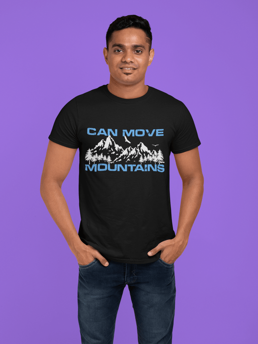 Can Move Mountains - Unisex