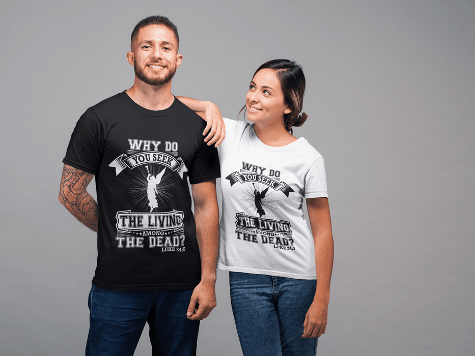 Why Do You Seek? - Unisex