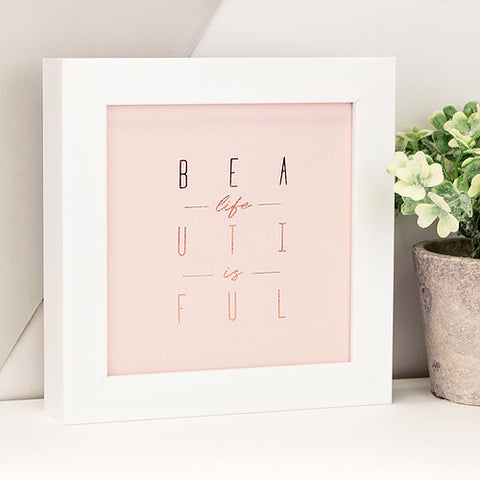 Life is Beautiful Framed Artwork
