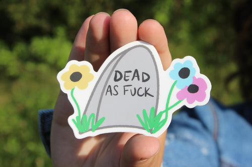 Dead as Fuck Sticker