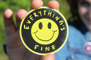 Everything's Fine Sticker