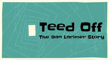 Teed Off: The Dan Larimer Story [Part 0: The Teaser]