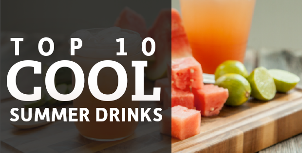Top 10 Cool Summer Drinks