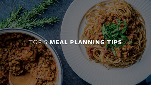 Top 5 Meal Planning Tips to Fuel Your Life