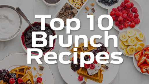 Top 10 Brunch Ideas