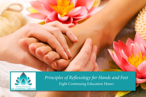 Principles of Reflexology -  8 CE Hours - Spa & Bodywork Market