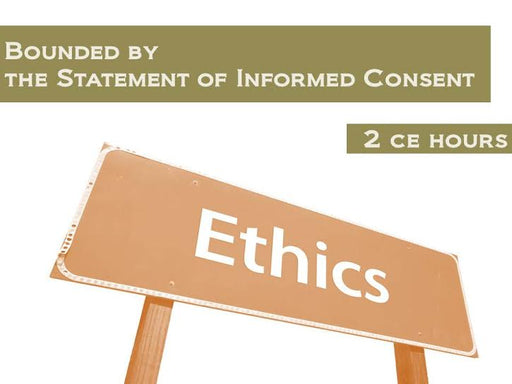 Ethics - Bounded by the Statement of Informed Consent - 2 CE hours - Spa & Bodywork Market