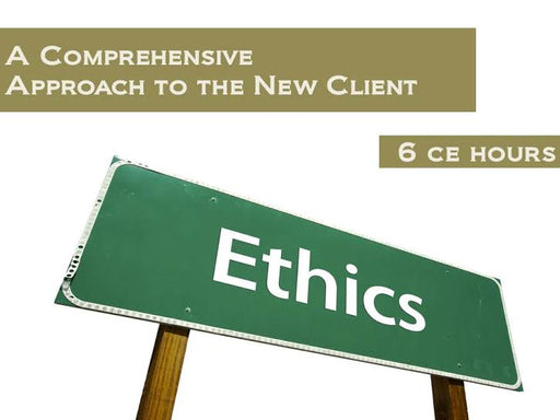 Ethics - A Comprehensive Approach to the New Client -  6 CE Hours - Spa & Bodywork Market