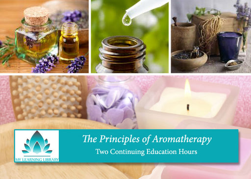 Principles of Aromatherapy - 2 CE Hours - Spa & Bodywork Market