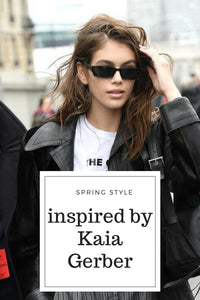 Kaia Gerber Inspired Spring Summer Style How to dress like Kaia
