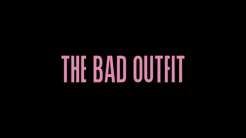 THE BAD OUTFIT