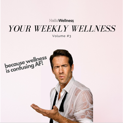 Your Weekly Wellness Vol. #3