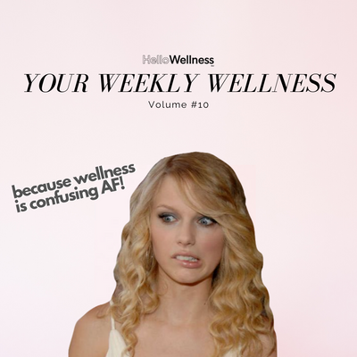 Your Weekly Wellness Vol. #10