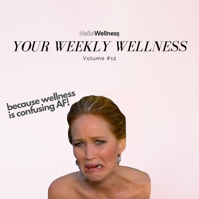 Your Weekly Wellness Vol. 12.