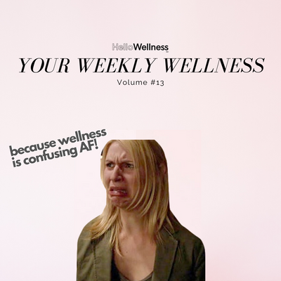 Your Weekly Wellness Vol. 13
