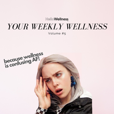 Your Weekly Wellness Vol. #5
