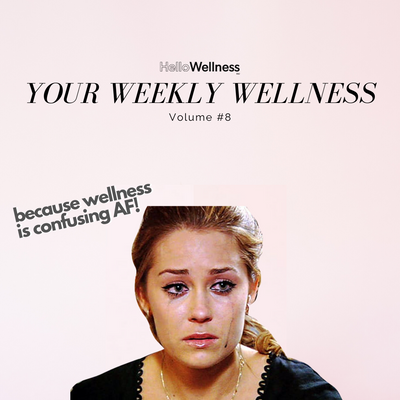 Your Weekly Wellness Vol. #8