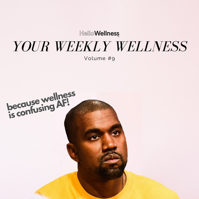 Your Weekly Wellness Vol. #9