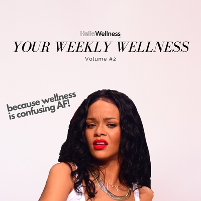 Your Weekly Wellness Volume #2