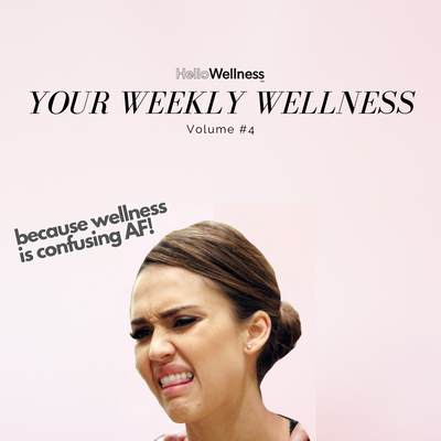 Your Weekly Wellness Vol. #4